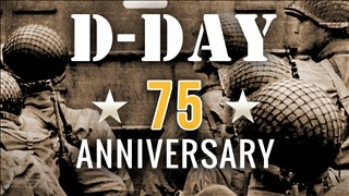 <b>D-Day</b> 75th Anniversary