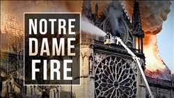 <b>Notre Dame</b> Cathedral Fire