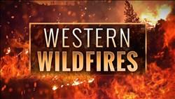 <b>Western</b> Wildfires
