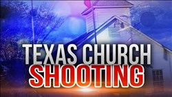 <b>Texas </b> Church Shooting