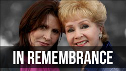 <b>Remembering Carrie Fisher and Debbie Reynolds