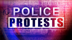 <b>Police </b> Protests