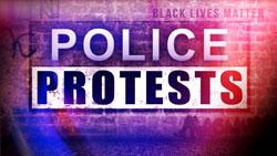 <b>Police </b> Protests