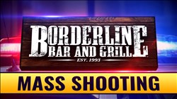 <b>Borderline Bar & Grill Mass Shooting