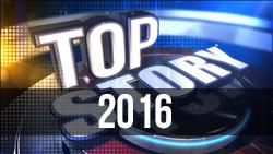 <b>2016</b> Top Stories