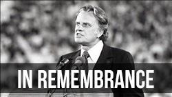 <b>Remembering </b> Rev. Billy Graham