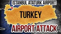<b>Istanbul Turkey </b> Airport Attack