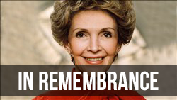 <b>Remembering </b> Nancy Reagan