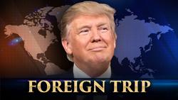 <b>Trump's First Foreign Trip