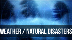 Weather / Natural Disasters